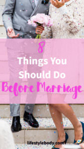 8 Things You Should Do Before Marriage