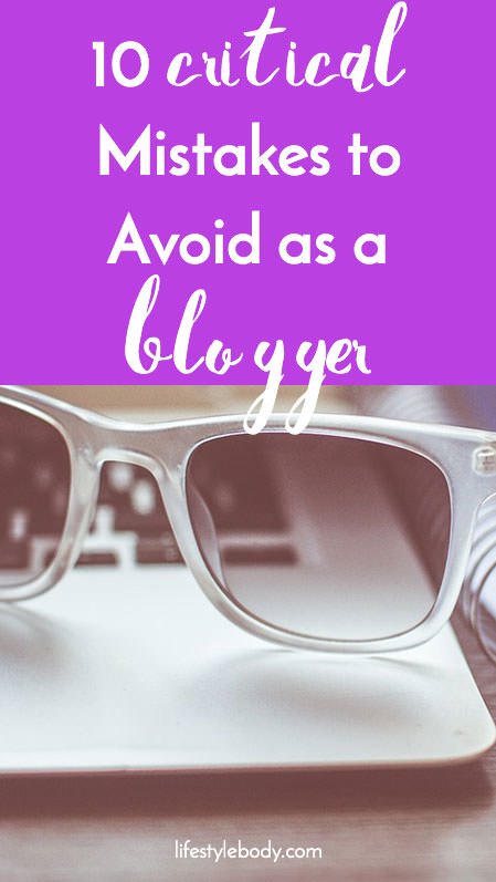 10 Critical Mistakes to Avoid While Writing Blog Posts