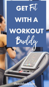 Get Fit With a Workout Buddy