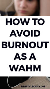 How to Avoid Burnout as a WAHM