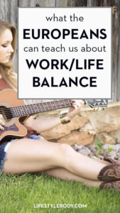 What the Europeans are Teaching Us About Work/Live Balance