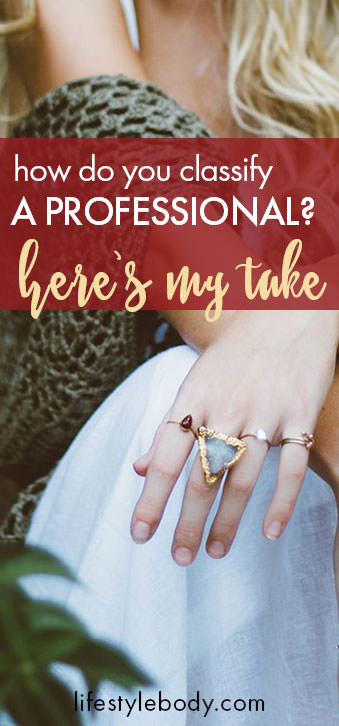 How Do You Classify a Professional? Here's My Take